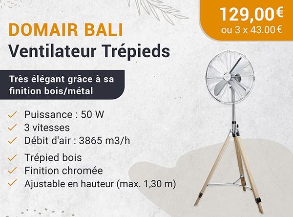 DOMAIR BALI - Ventilateur Trépieds - 50 Watts